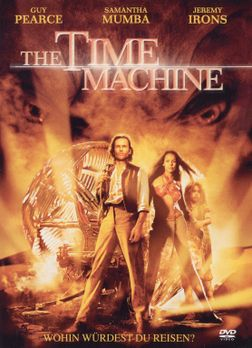 The Time Machine - Die Zeitmaschine - The Time Machine - Wohin würdest Du rei...