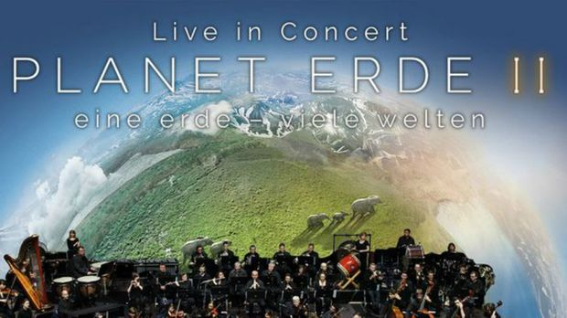 Planet Erde - Eine Erde, viele Welten Live in Concert