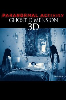 Paranormal Activity: Ghost Dimension - PARANORMAL ACTIVITY: GHOST DIMENSION -...