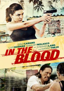 In the Blood - IN THE BLOOD - Plakatmotiv - Bildquelle: ITB Productions, Inc.