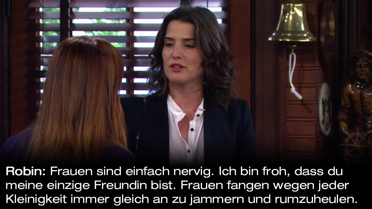 How-I-Met-Your-Mother-Zitate-Staffel-9-19-Robin-Frauen - Bildquelle: 20th Century Fox Film Corporation all rights reserved.
