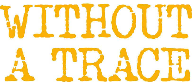 """Without a Trace - Spurlos verschwunden - """"Without a Trace"""" - Logo -..."""