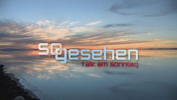 So gesehen - Talk am Sonntag - So gesehen - Talk am Sonntag - Logo - Bildquel...