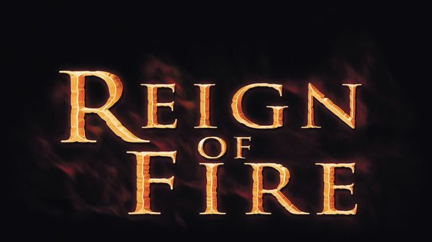 Reign of Fire ... © Spyglass Entertainment Group, LP. All rights reserved.