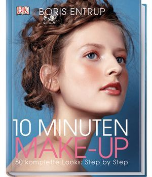 10 Minuten Make-up von Boris Entrup: Das Buch!