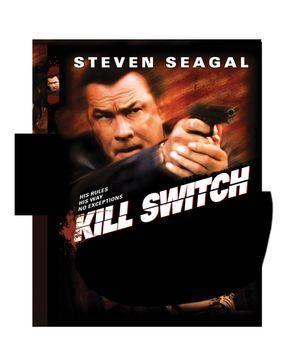 Steven Seagal - Kill Switch - KILL SWITCH - Plakatmotiv - Bildquelle: Nu Image