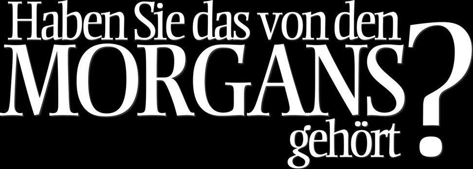 Haben Sie das von den Morgans gehört? - Haben Sie das von den Morgans gehört?...