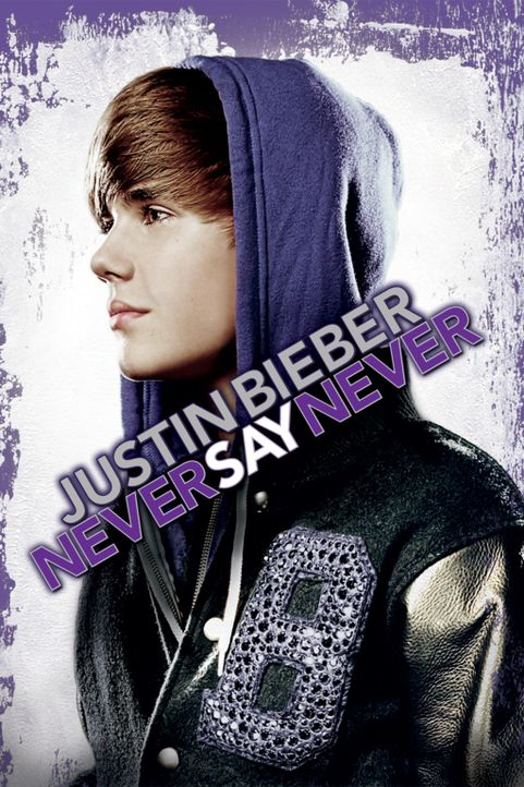 Justin Bieber: Never Say Never - Plakat - Bildquelle: 2014 PARAMOUNT PICTURES. ALL RIGHTS RESERVED.