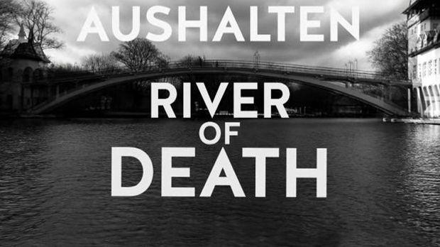 aushalten: river of death